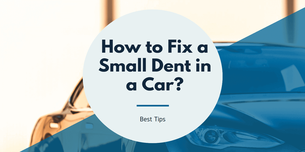 How to Fix a Small Dent in a Car